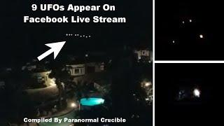 9 UFOs Appear On Facebook Live Stream