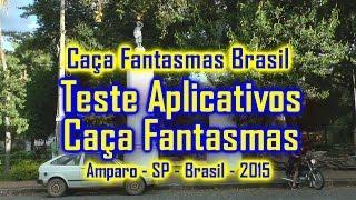 Caça Fantasmas Brasil Teste dos APPs Caçadores de Fantasmas