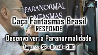 Caça Fantasmas Brasil Responde idade desenvolver  a paranormalidade 2016