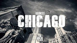 Haunted Chicago | The Grave Talks Podcast