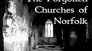 Coming Soon. The Forgotten Churches of England (Norfolk)