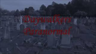 Daywalkers Paranormal Investigations - Bridgewater Cemetery Investigation