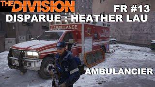 ☣ The Division [FR] Walkthrough Intégrale #13 Heather Lau (Ambulancier)