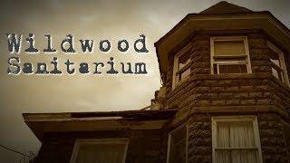 Wildwood Sanitarium Paranormal Investigation