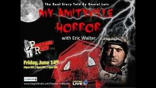 Paranormal Review Radio - My Amityville Horror with Eric Walter