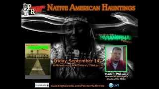 Paranormal Review Radio - Native American Hauntings with Mark Williams