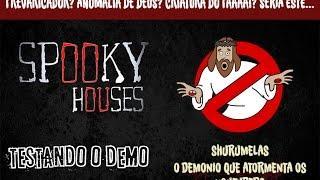 Spooky Houses - Testando o Demo - O Demônio Schurumelas (funny)