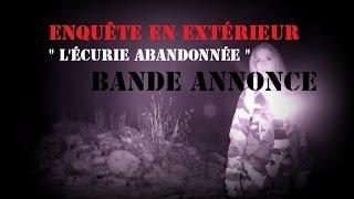 """"""" L'ancienne écurie abandonnée """" ( BANDE ANNONCE )"""
