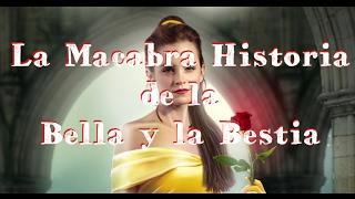La Bella y la Bestia: La MACABRA historia REAL