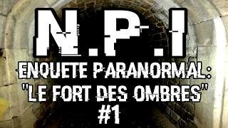 Le Fort Des Ombres # 1 Chasseur de fantômes ( N-P-I ).