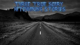 3 True Scary Hitchhiking Stories