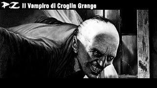 La Leggenda del vampiro di Croglin Grange | P.Z.