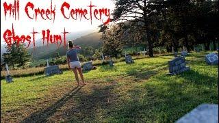 Ghost Hunting at Mill Creek Cemetery?!