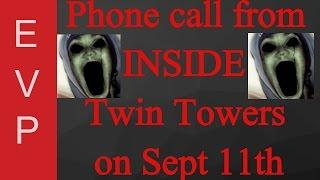 Sept 11th phone call from inside tower 2 (EVPs captured right before tower collapsed)