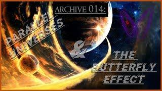 Archive 014 | Parallel Universes & The Butterfly Effect |