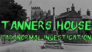 HBI HAUNTED BRITAIN INVESTIGATIONS - TANNERS HOUSE PRIVATE HOME PARANORMAL INVESTIGATION