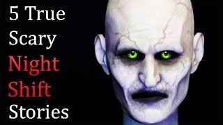 5 True Scary Night Shift Stories Vol .2