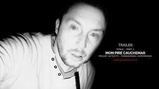 TRAILER - EP#25 - PART 2 - MON PIRE CAUCHEMAR - PARANORMAL