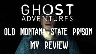 GHOST ADVENTURES: OLD MONTANA STATE PRISON (my review)