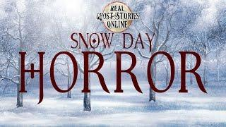 Snow Day Horror | Ghost Stories, Hauntings, Paranormal & Supernatural