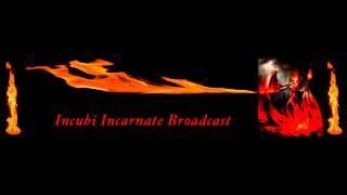 Incubi Incarnate Broadcast's with Steve DiSchiavi of 'The Dead Files' - 10/29/14