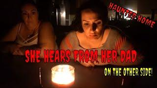 HAUNTED HOME///SHE HEARS FROM HER DEPARTED DAD!