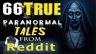 66 TRUE Scary PARANORMAL Ghost, Demon, Ouija Stories from REDDIT