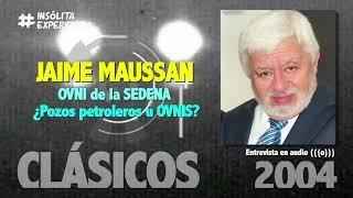 JAIME MAUSSAN I ¿OVNI de la SEDENA pozos petroleros o No Identificados?
