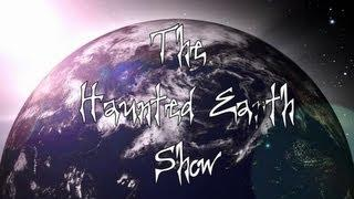 THE HAUNTED EARTH SHOW - MARCH 2013