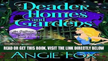 [Free Read] Deader Homes and Gardens (Southern Ghost Hunter Mysteries Book 4) Full Online
