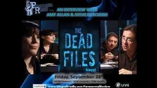 Paranormal Review Radio - The Dead Files w/ Amy Allan & Steve Di Schiavi