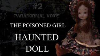 The Poisoned Girl | HAUNTED DOLL | Paranormal Voice | Session 2