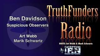 Ben Davidson - Suspicious Observers - TruthFunders Radio