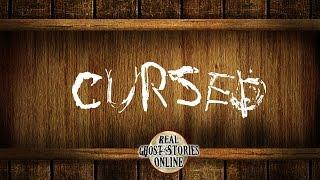 Cursed | Ghost Stories, Paranormal, Supernatural, Hauntings, Horror