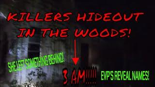 KILLERS HIDEOUT IN THE WOODS AT 3 AM!! SHE LEFT SOMETHING BEHIND!
