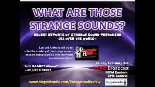 Paranormal Review Radio - What are those strange sounds heard all over the world?