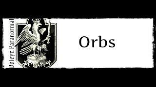 Paranormal Explained- what are orbs