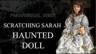 Scratching Sarah | HAUNTED DOLL | Paranormal Voice | Session 1