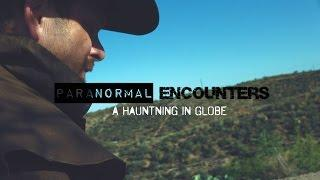 Paranormal Encounters: A Haunting in Globe S01E07