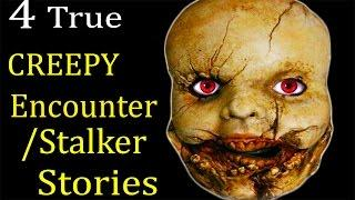 5 TRUE Creepy Encounter/Stalker Stories