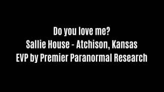 Do You Love Me EVP Captured At Sallie House By Premier Paranormal Research