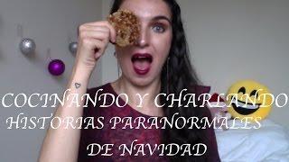GALLETICAS VEGANAS DE NAVIDAD + HISTORIAS PARANORMALES DE NAVIDAD (CHARLAMOS)