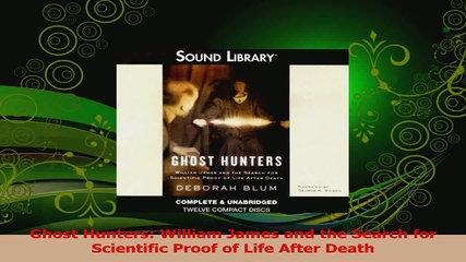 Read  Ghost Hunters William James and the Search for Scientific Proof of Life After Death PDF Free