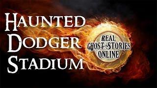 Haunted Dodger Stadium Paranormal, Supernatural, Haunted, Ghosts