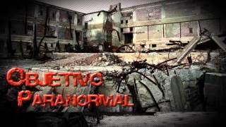 Trailer Objetivo Paranormal (Investigación Paranormal)