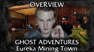 Ghost Adventures: Eureka Mining Town (overview)