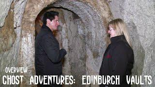 GHOST ADVENTURES: EDINBURGH VAULTS (OVERVIEW)