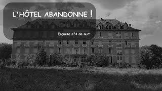 EVIDENCE PARANORMAL : L'hôtel abandonné