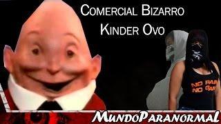 Comercial bizarro - Kinder Ovo