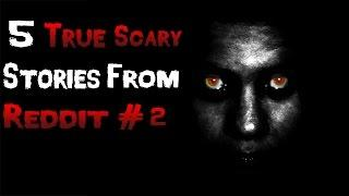 5 True Scary Stories From Reddit # 2